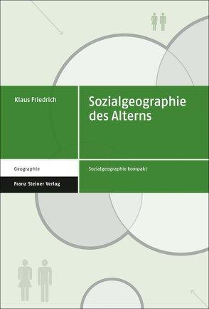 Sozialgeographie des Alterns von Friedrich,  Klaus