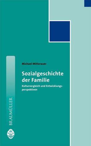 Sozialgeschichte der Familie von Mitterauer,  Michael