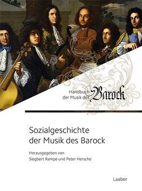 Sozialgeschichte der Musik des Barock von Hersche,  Peter, Rampe,  Siegbert
