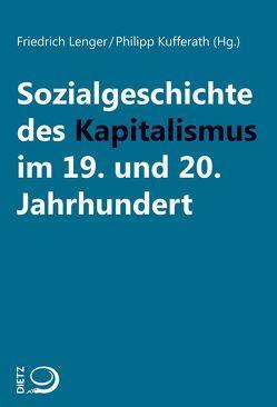 Sozialgeschichte des Kapitalismus im 19. und 20. Jahrhundert von Kufferath,  Philipp, Lenger,  Friedrich