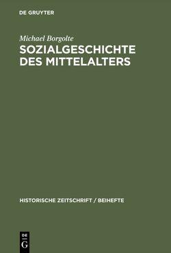 Sozialgeschichte des Mittelalters von Borgolte,  Michael