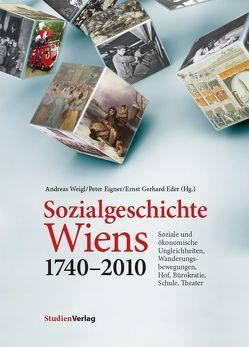 Sozialgeschichte Wiens 1740–2010 von Eder,  Ernst Gerhard, Eigner,  Peter, Weigl,  Andreas