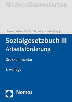 Sozialgesetzbuch III von Heinz,  Andreas, Schmidt-De Caluwe,  Reimund, Scholz,  Bernhard-Joachim