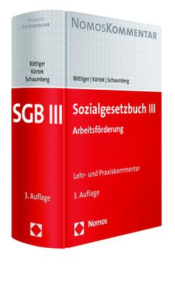 Sozialgesetzbuch III von Böttiger,  Walter, Körtek,  Yasemin, Schaumberg,  Torsten