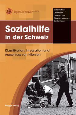 Sozialhilfe in der Schweiz von Heinzmann,  Claudia, Knöpfel,  Carlo, Kutzner,  Stefan, Mäder,  Ueli, Pakoci,  Daniel