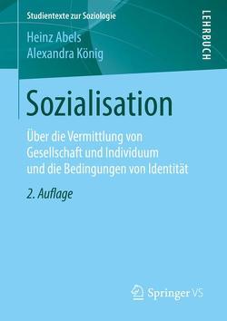 Sozialisation von Abels,  Heinz, König,  Alexandra