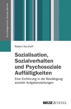 Sozialisation, Sozialverhalten und Psychosoziale Auffälligkeiten von Northoff,  Robert