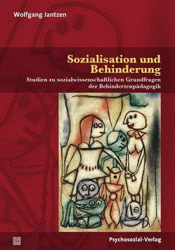 Sozialisation und Behinderung von Jantzen,  Wolfgang