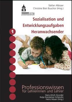 Sozialisation und Entwicklungsaufgaben Heranwachsender von Albisser,  Stefan, Bieri Buschor,  Christine
