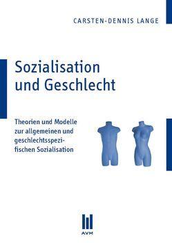 Sozialisation und Geschlecht von Lange,  Carsten-Dennis