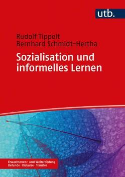 Sozialisation und informelles Lernen von Schmidt-Hertha,  Bernhard, Tippelt,  Rudolf