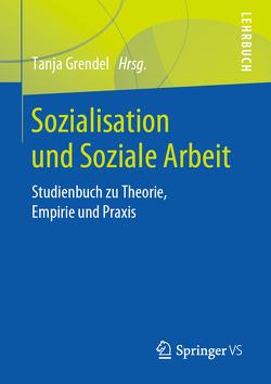 Sozialisation und Soziale Arbeit von Grendel,  Tanja