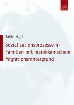 Sozialisationsprozesse in Familien mit marokkanischem Migrationshintergrund von Hajji,  Rahim