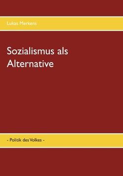 Sozialismus als Alternative von Merkens,  Lukas