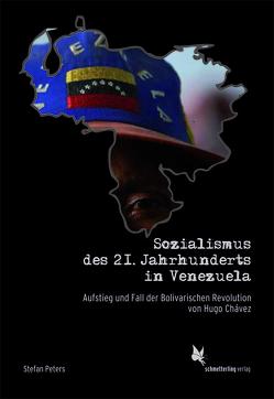 Sozialismus der 21. Jahrhunderts in Venezuela von Peters,  Stefan