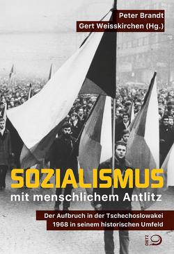 Sozialismus mit menschlichem Antlitz von Brandt,  Peter, Weisskirchen,  Gert