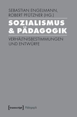 Sozialismus & Pädagogik von Engelmann,  Sebastian, Pfützner,  Robert