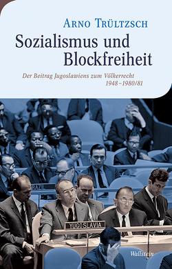 Sozialismus und Blockfreiheit von Trültzsch,  Arno