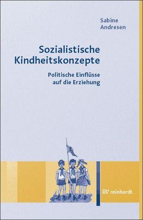 Sozialistische Kindheitskonzepte von Andresen,  Sabine