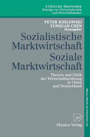 Sozialistische Marktwirtschaft Soziale Marktwirtschaft von Chen,  Yunquan, Koslowski,  Peter