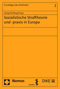 Sozialistische Straftheorie und -praxis in Europa von Steinberg,  Georg