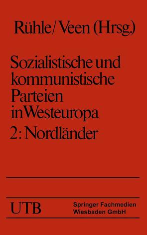 Sozialistische und kommunistische Parteien in Westeuropa. Band II: Nordländer von Eysell,  Maria, Rühle,  Hans, Veen,  Hans-Joachim