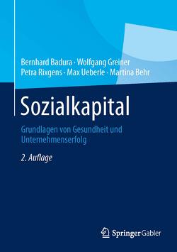 Sozialkapital von Badura,  Bernhard, Behr,  Martina, Greiner,  Wolfgang, Rixgens,  Petra, Ueberle,  Max