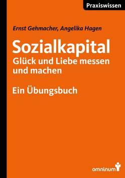 Sozialkapital – Glück und Liebe messen und machen von Gehmacher,  Ernst, Hagen,  Angelika