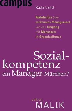 Sozialkompetenz – ein Manager-Märchen? von Unkel,  Katja