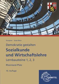 Sozialkunde und Wirtschaftslehre in Lernbausteinen von Graupner,  Peter, Sauer-Beus,  Michael