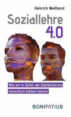 Soziallehre 4.0 von Wullhorst,  Heinrich
