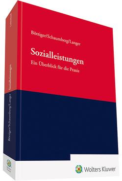 Sozialleistungen – Ein Überblick für die Praxis von Böttiger,  Walter, Langer,  Christina, Schaumberg,  Torsten