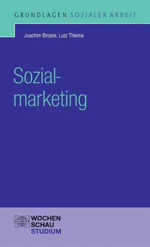 Sozialmarketing von Birzele,  Joachim, Thieme,  Lutz