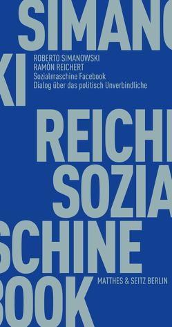 Sozialmaschine Facebook von Reichert,  Ramón, Simanowski,  Roberto
