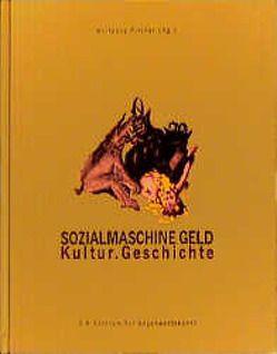 Sozialmaschine Geld von Bodin,  Jean, Davanzati,  Bernardo, Pircher,  Wolfgang, Turgot,  A R