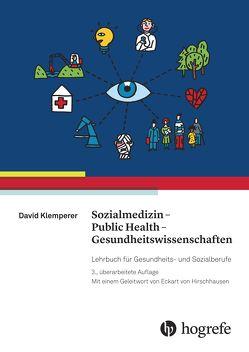 Sozialmedizin – Public Health – Gesundheitswissenschaften von Hirschhausen,  Eckart von, Klemperer,  David