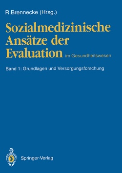 Sozialmedizinische Ansätze der Evaluation im Gesundheitswesen von Brennecke,  Ralph