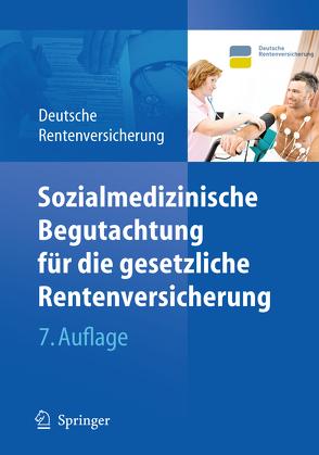 Sozialmedizinische Begutachtung für die gesetzliche Rentenversicherung von Deutsche Rentenversicherung Bund