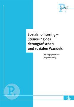 Sozialmonitoring – Steuerung des demografischen Wandels von Hartwig,  Jürgen