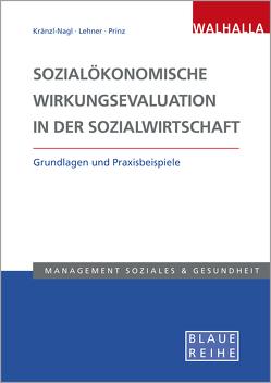 Sozialökonomische Wirkungsevaluation in der Sozialwirtschaft von Kränzl-Nagl,  Renate, Lehner,  Markus, Prinz,  Thomas