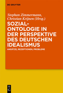 Sozialontologie in der Perspektive des deutschen Idealismus von Krijnen,  Christian, Zimmermann,  Stephan