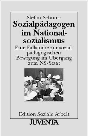 Sozialpädagogen im Nationalsozialismus von Schnurr,  Stefan