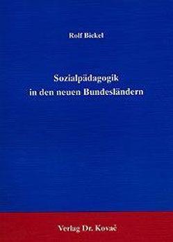 Sozialpädagogik in den neuen Bundesländern von Bickel,  Rolf