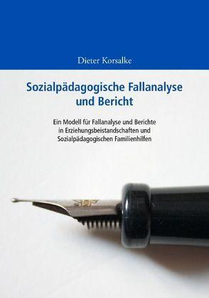 Sozialpädagogische Fallanalyse und Bericht von Korsalke,  Dieter