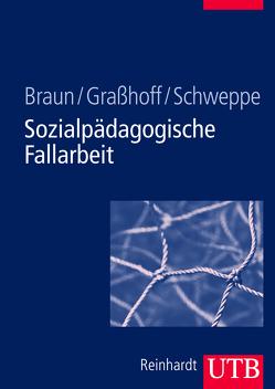 Sozialpädagogische Fallarbeit von Braun,  Andrea, Graßhoff,  Gunther, Schweppe,  Cornelia