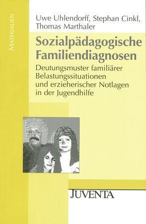 Sozialpädagogische Familiendiagnosen von Cinkl,  Stephan, Marthaler,  Thomas, Uhlendorff,  Uwe