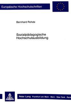 Sozialpädagogische Hochschulausbildung von Rohde,  Bernhard