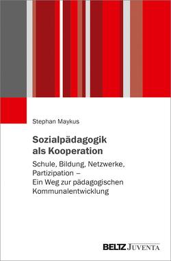 Sozialpädagogik als Kooperation von Maykus,  Stephan