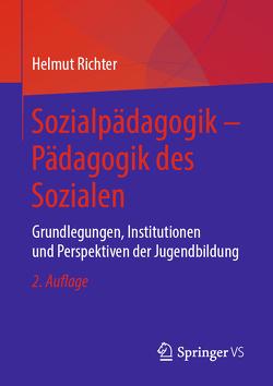 Sozialpädagogik – Pädagogik des Sozialen von Richter,  Helmut