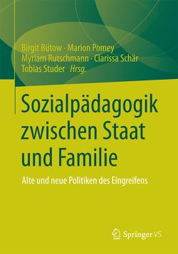 Sozialpädagogik zwischen Staat und Familie von Bütow,  Birgit, Pomey,  Marion, Rutschmann,  Myriam, Schär,  Clarissa, Studer,  Tobias